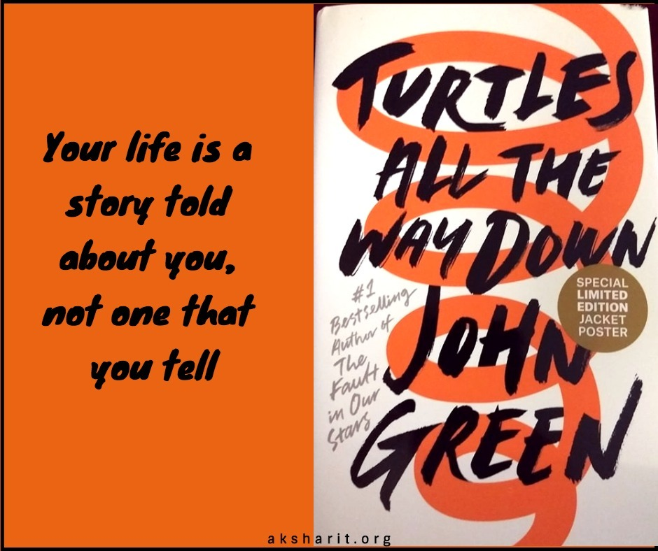 1 Turtles all the way down by John Green Quotes