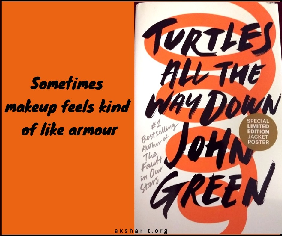 10 Turtles all the way down by John Green Quotes
