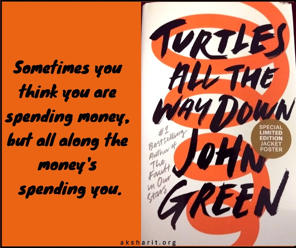 16 Turtles all the way down by John Green Quotes
