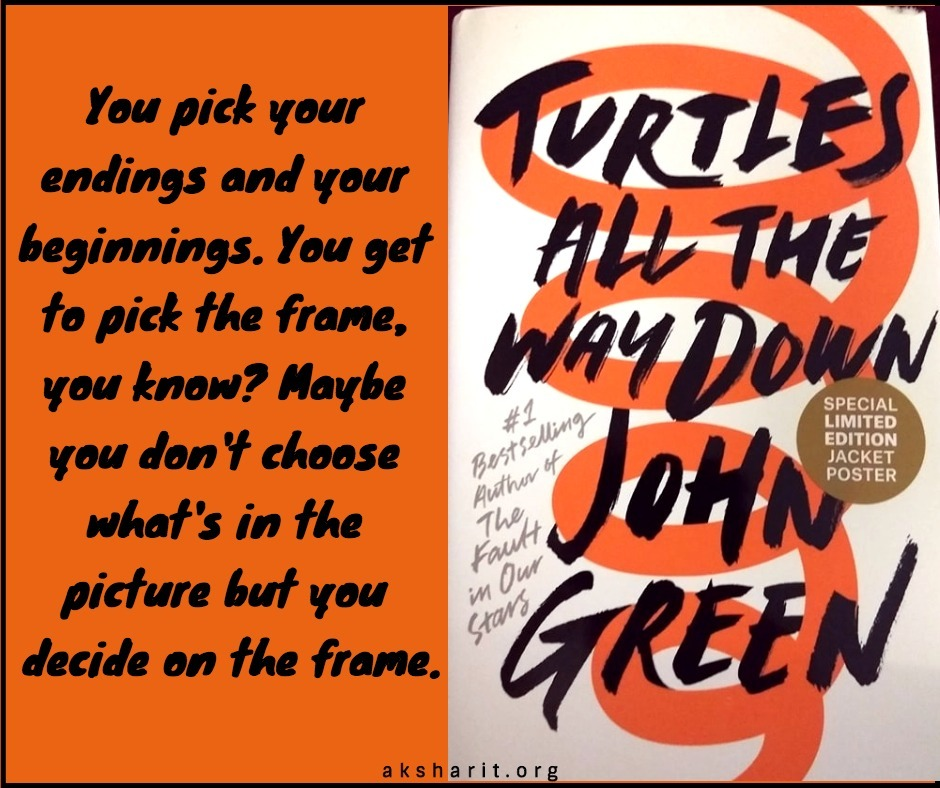 17 Turtles all the way down by John Green Quotes