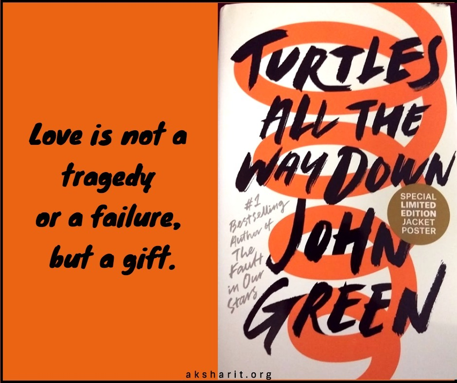 18 Turtles all the way down by John Green Quotes