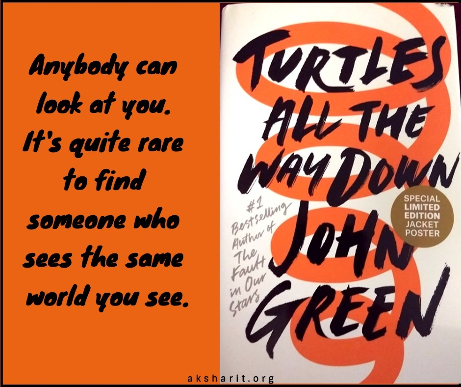2 Turtles all the way down by John Green Quotes