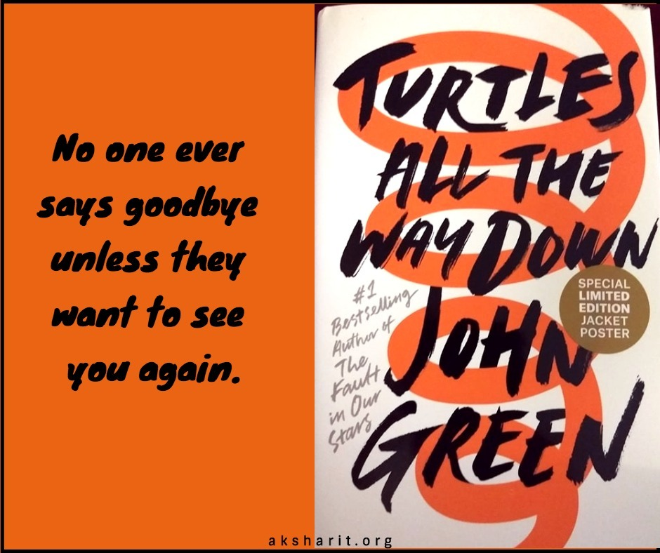 5 Turtles all the way down by John Green Quotes