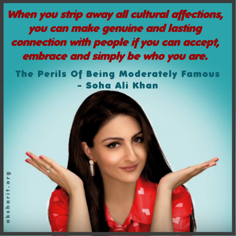4 THE PERILS OF BEING MODERATELY FAMOUS BY SOHA ALI KHAN
