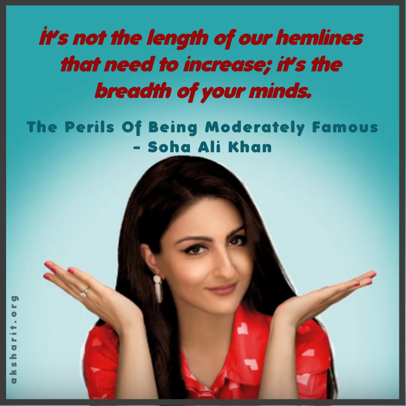 7 THE PERILS OF BEING MODERATELY FAMOUS BY SOHA ALI KHAN